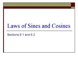 Laws of Sines and Cosines Sections 8 1