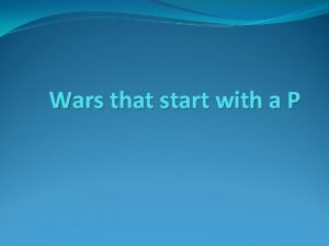 Wars that start with a P Persian Wars
