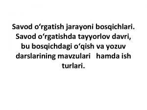 Savod orgatish jarayoni bosqichlari Savod orgatishda tayyorlov davri