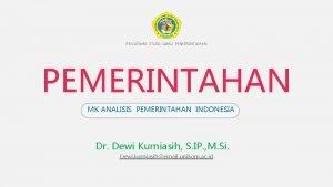 PROGRAM STUDI ILMU PEMERINTAHAN MK ANALISIS PEMERINTAHAN INDONESIA