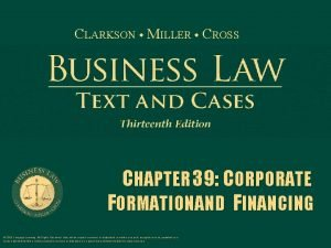 CLARKSON MILLER CROSS CHAPTER 39 CORPORATE FORMATION AND