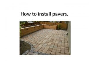 How to install pavers Step 1 Excavation Using