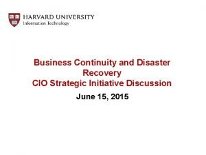 Business Continuity and Disaster Recovery CIO Strategic Initiative