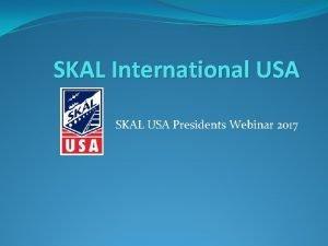SKAL International USA SKAL USA Presidents Webinar 2017