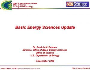 Office of Basic Energy Sciences Office of Science