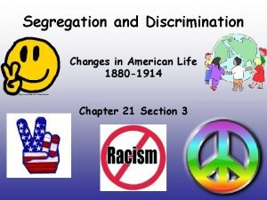 Segregation and Discrimination Changes in American Life 1880