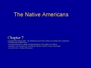 The Native Americans Chapter 7 Copyright Allyn Bacon