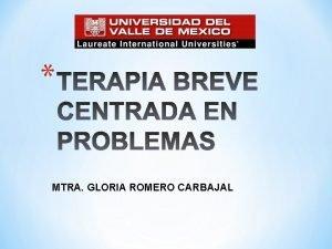 MTRA GLORIA ROMERO CARBAJAL Objetivo El estudiante conocer