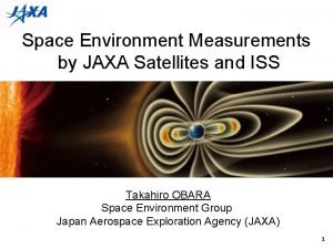 Space Environment Measurements by JAXA Satellites and ISS