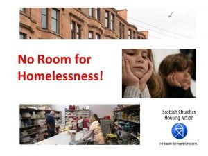 No Room for Homelessness What does homelessness mean