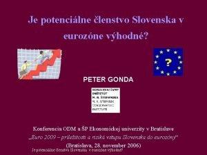 Je potencilne lenstvo Slovenska v eurozne vhodn PETER