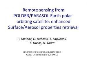 Remote sensing from POLDERPARASOL Earth polarorbiting satellite enhanced