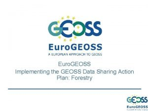 Euro GEOSS Implementing the GEOSS Data Sharing Action
