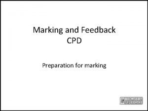 Marking and Feedback CPD Preparation for marking Expectations