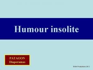 Humour insolite PATAGON Diaporamas 5 KNA Productions 2012