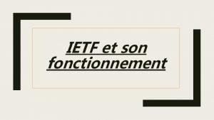 IETF et son fonctionnement IETF cest quoi Internet
