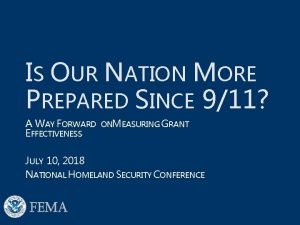 IS OUR NATION MORE PREPARED SINCE 911 A