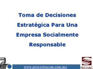 Toma de Decisiones Estratgica Para Una Empresa Socialmente