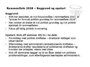 Rammeaftale 2018 Baggrund og opstart Baggrund KKR har
