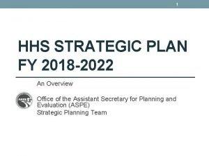 1 HHS STRATEGIC PLAN FY 2018 2022 An