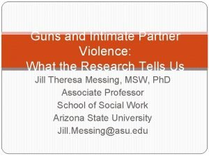 Guns and Intimate Partner Violence What the Research