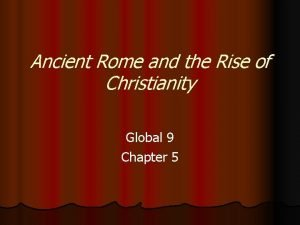 Ancient Rome and the Rise of Christianity Global