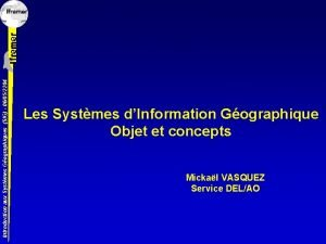Introduction aux Systmes Gographiques SIG 06052204 Les Systmes