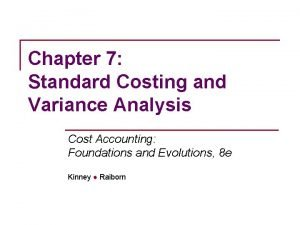 Chapter 7 Standard Costing and Variance Analysis Cost