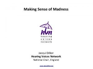Making Sense of Madness Jacqui Dillon Hearing Voices