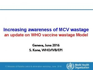 Increasing awareness of MCV wastage an update on