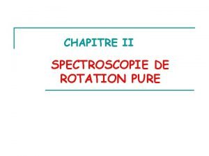 CHAPITRE II SPECTROSCOPIE DE ROTATION PURE I INTRODUCTION