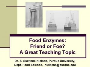 Food Enzymes Friend or Foe A Great Teaching