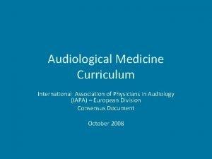 Audiological Medicine Curriculum International Association of Physicians in