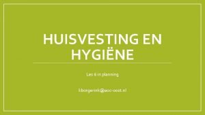 HUISVESTING EN HYGINE Les 6 in planning kborgerinkaocoost