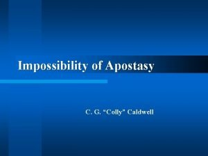 Impossibility of Apostasy C G Colly Caldwell Security
