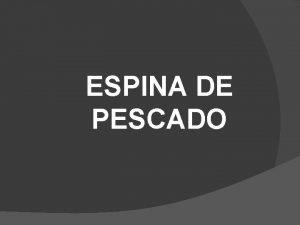 ESPINA DE PESCADO CONTENIDO QU ES La espina