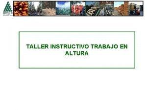 TALLER INSTRUCTIVO TRABAJO EN ALTURA QUE ES TRABAJO