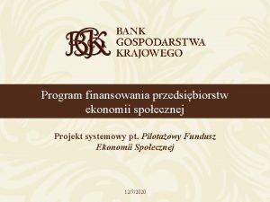 Program finansowania przedsibiorstw ekonomii spoecznej Projekt systemowy pt