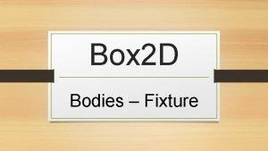 Box 2 D Bodies Fixture BODIES Ciao sztywne