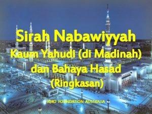 Sirah Nabawiyyah Kaum Yahudi di Madinah dan Bahaya