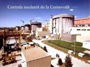 Centrala nuclear de la Cernavod n 2004 producia