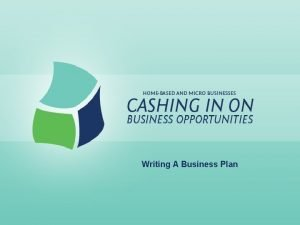 Writing A Business Plan Writing A Business Plan