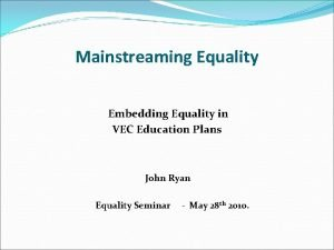 Mainstreaming Equality Embedding Equality in VEC Education Plans