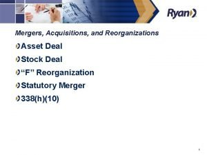 Mergers Acquisitions and Reorganizations Asset Deal Stock Deal