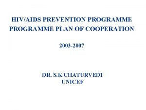 HIVAIDS PREVENTION PROGRAMME PLAN OF COOPERATION 2003 2007