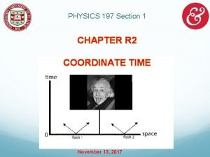 PHYSICS 197 Section 1 CHAPTER R 2 COORDINATE
