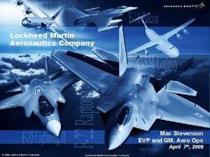 Lockheed Martin Aeronautics Company Mac Stevenson EVP and