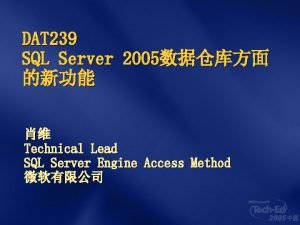 DAT 239 SQL Server 2005 Technical Lead SQL
