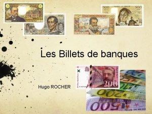 Les Billets de banques Hugo ROCHER Sommaire 1