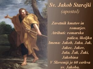 Sv Jakob Stareji apostol Zavetnik kmetov in romarjev